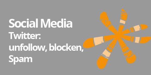 Twitter: unfollow, blocken oder als Spam melden | Social Media im ...